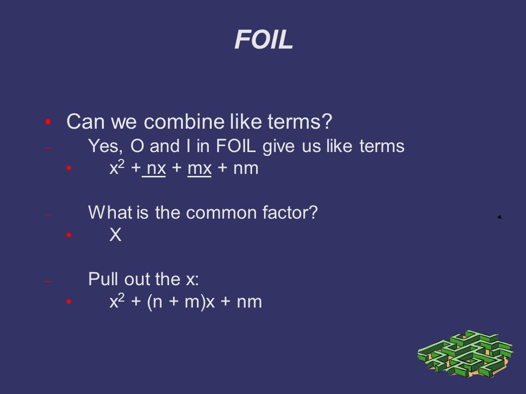 FOIL Can we combine like terms.