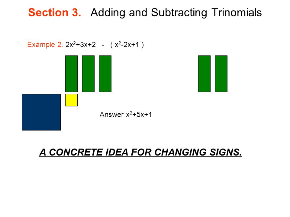 Section 3. Adding and Subtracting Trinomials Example 2.