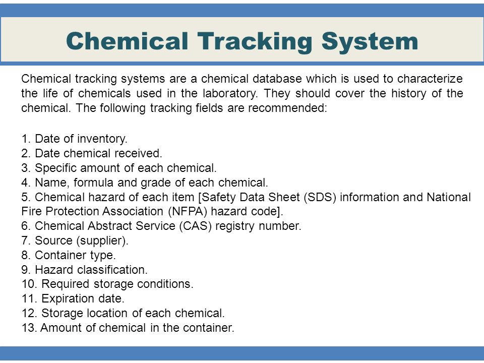 Chemical Tracking System Chemical tracking systems are a chemical database which is used to characterize the life of chemicals used in the laboratory.