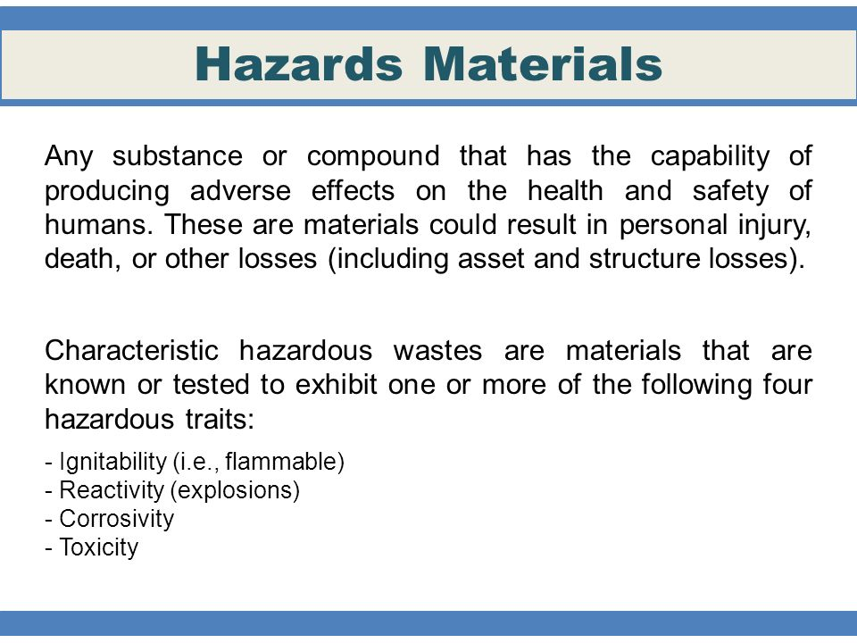 Any substance or compound that has the capability of producing adverse effects on the health and safety of humans.