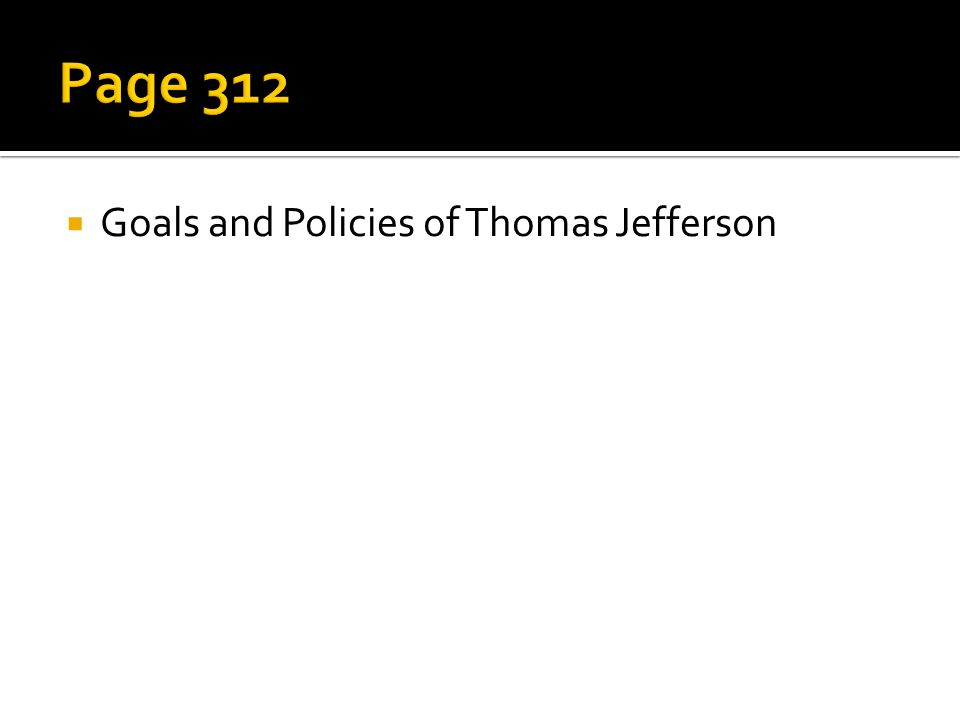  Goals and Policies of Thomas Jefferson