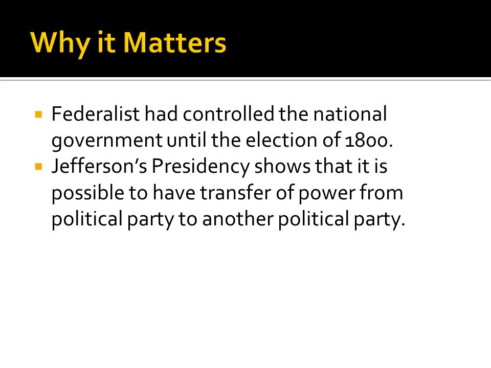  Federalist had controlled the national government until the election of 1800.