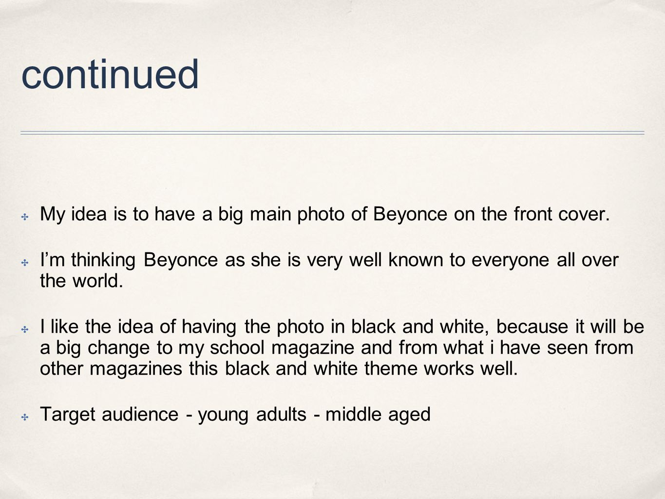 continued ✤ My idea is to have a big main photo of Beyonce on the front cover.