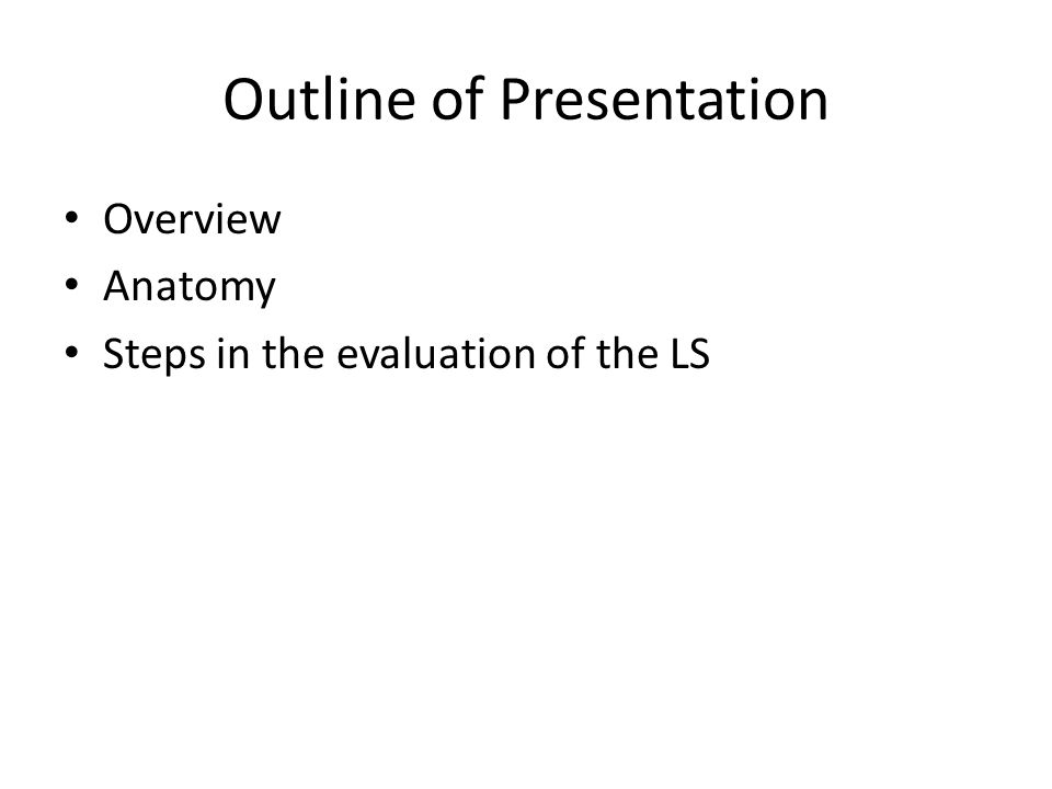 Evaluation of the Lumbar Spine Outline of Presentation Overview – Presentation Evaluation