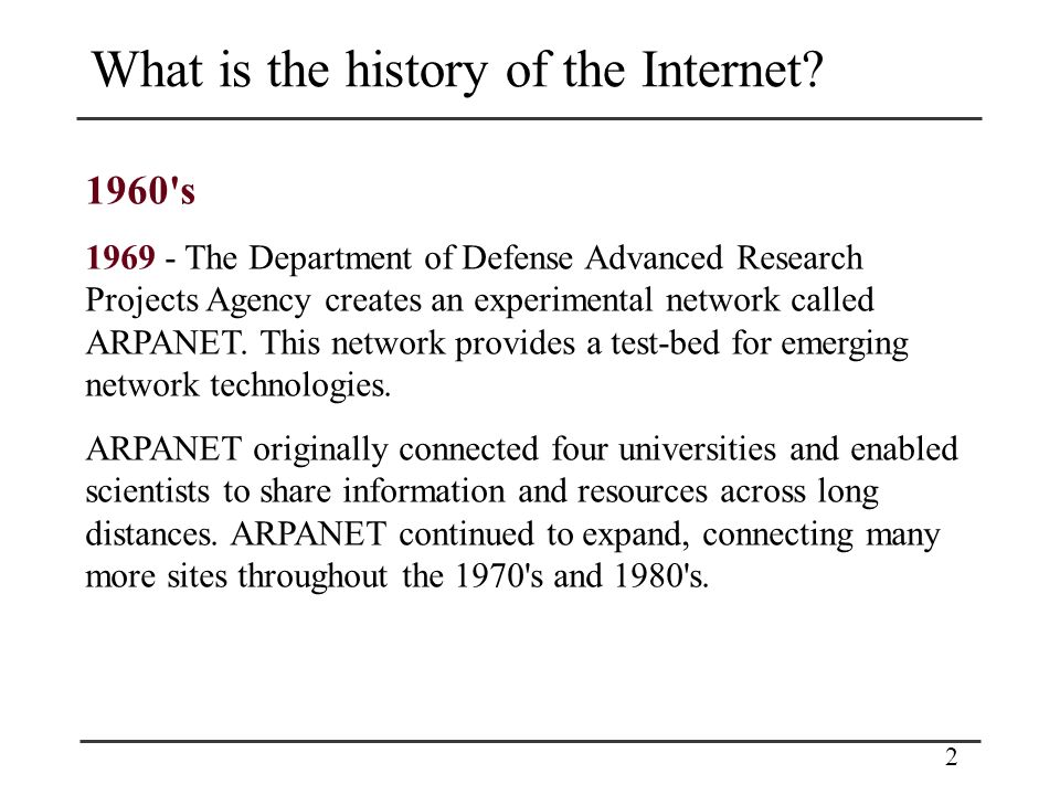 2 What is the history of the Internet.