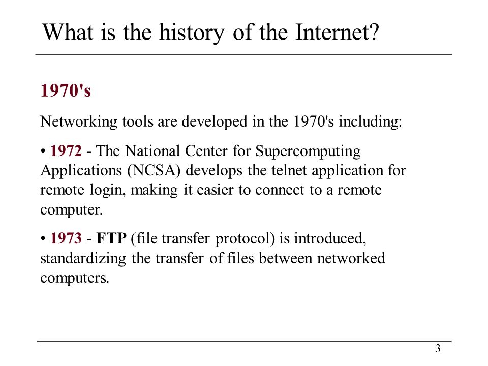 3 What is the history of the Internet.