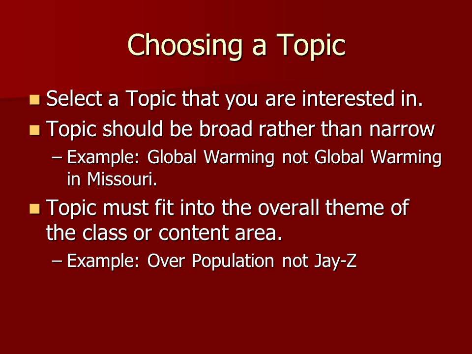 Choosing a Topic Select a Topic that you are interested in.