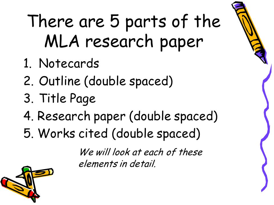 research paper notes there are parts of the mla research paper  there are 5 parts of the mla research paper 1 notecards 2 outline