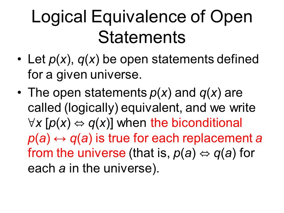 Logical Equivalence of Open Statements Let p(x), q(x) be open statements defined for a given universe.
