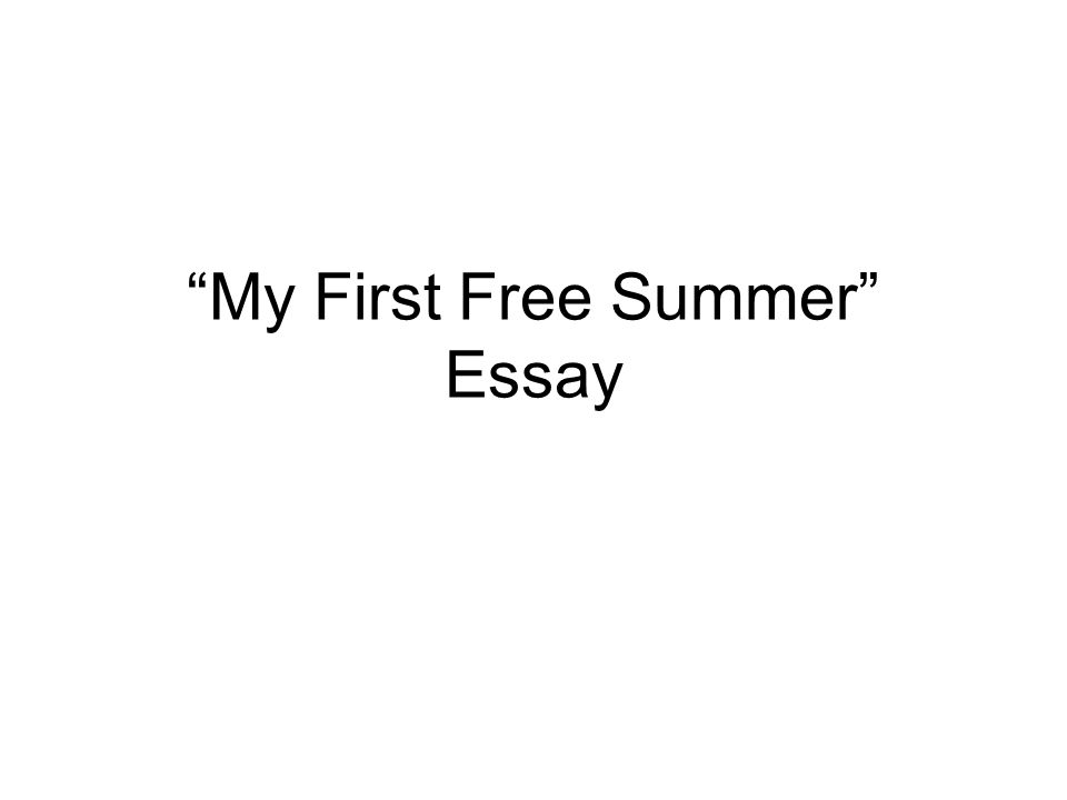 "my first summer"" essay let s look at ""the luckiest time of  1 ""my first"