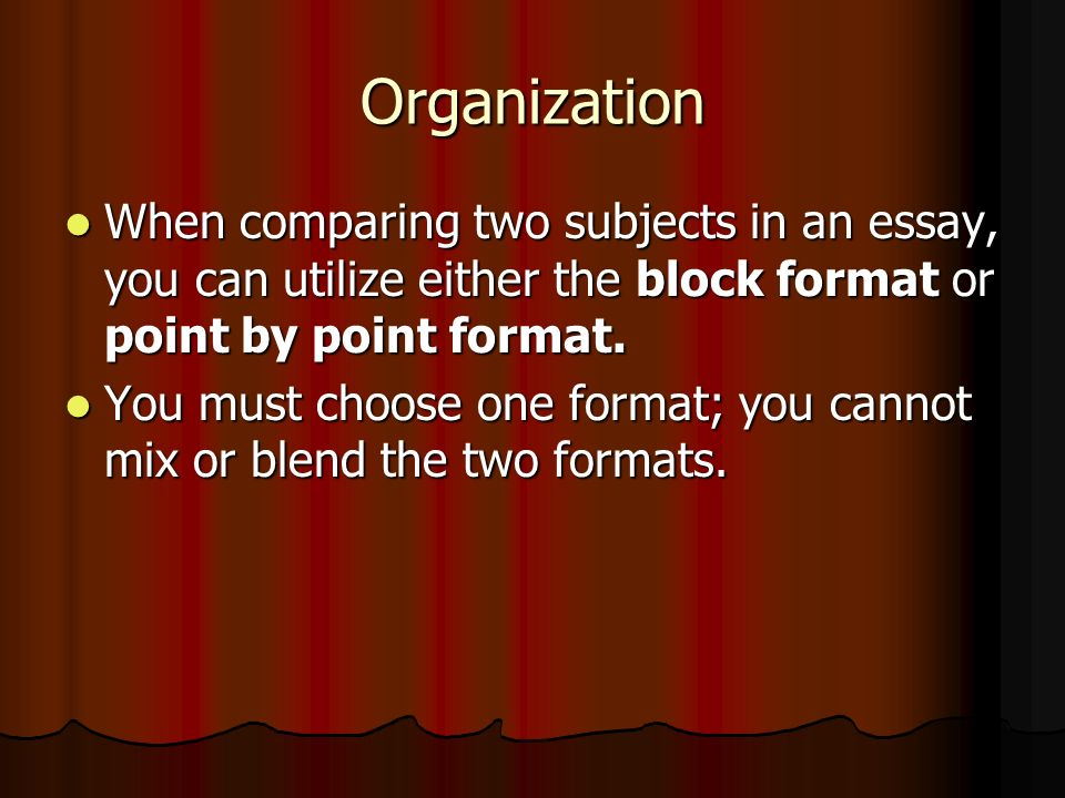 organizing and outlining compare contrast essay organization when  organization when comparing two subjects in an essay you can utilize either the block format