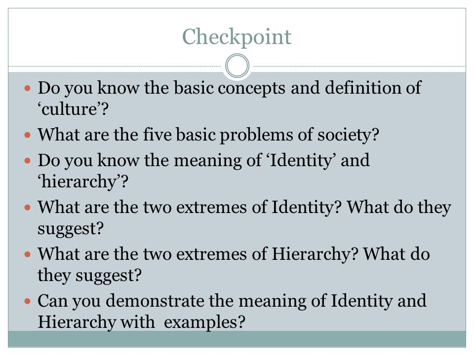 Checkpoint Do you know the basic concepts and definition of 'culture'.