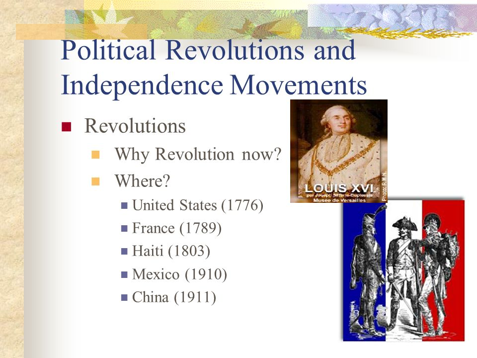 Political Revolutions and Independence Movements Revolutions Why Revolution now.