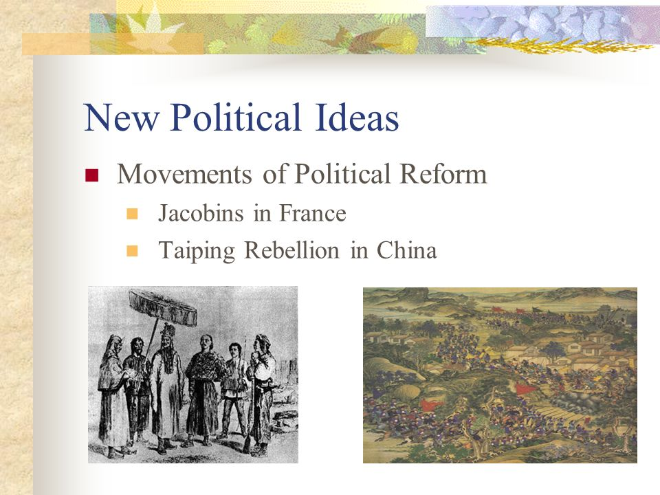 New Political Ideas Movements of Political Reform Jacobins in France Taiping Rebellion in China