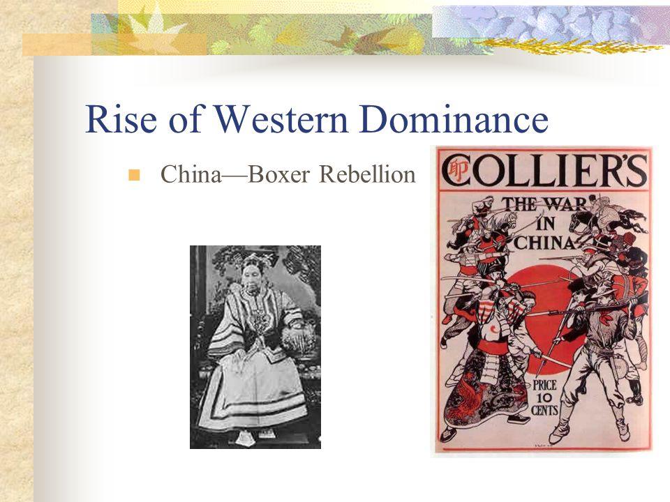 Rise of Western Dominance China—Boxer Rebellion