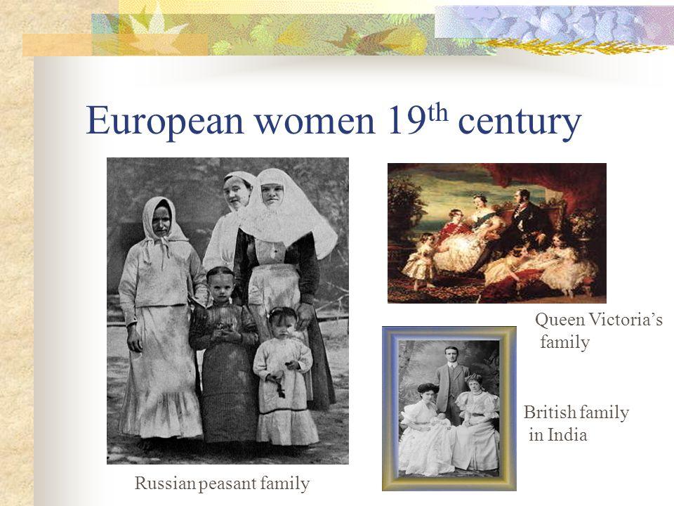 European women 19 th century British family in India Queen Victoria's family Russian peasant family