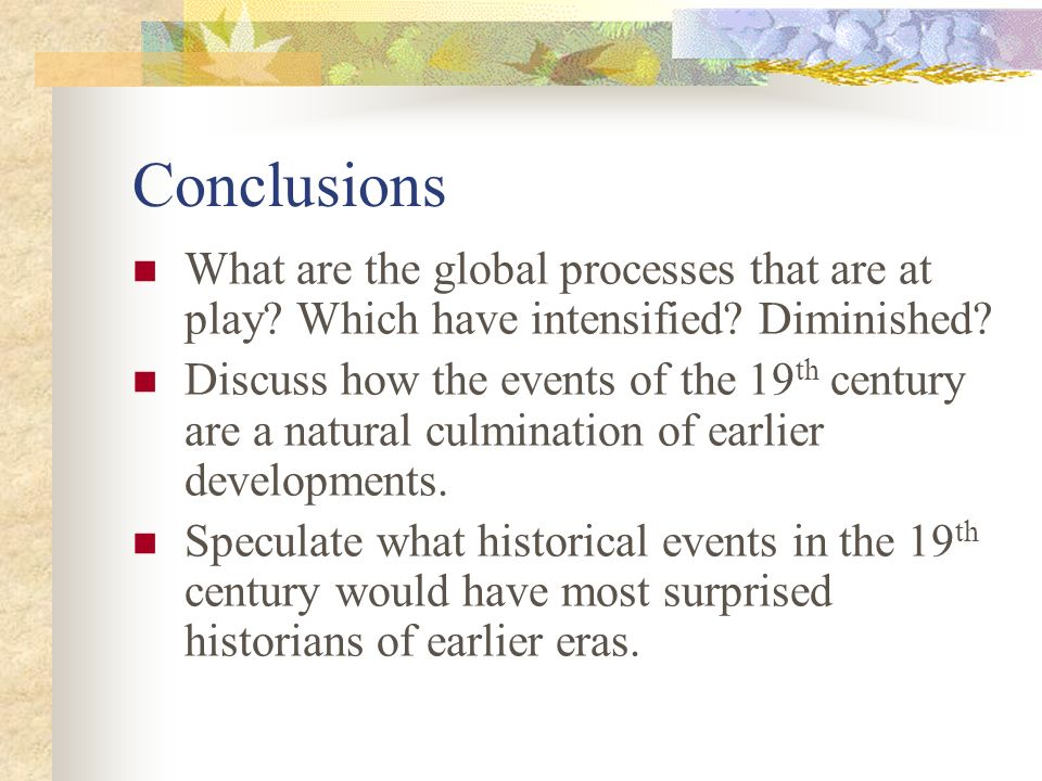 Conclusions What are the global processes that are at play.