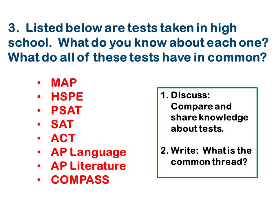 3. Listed below are tests taken in high school. What do you know about each one.