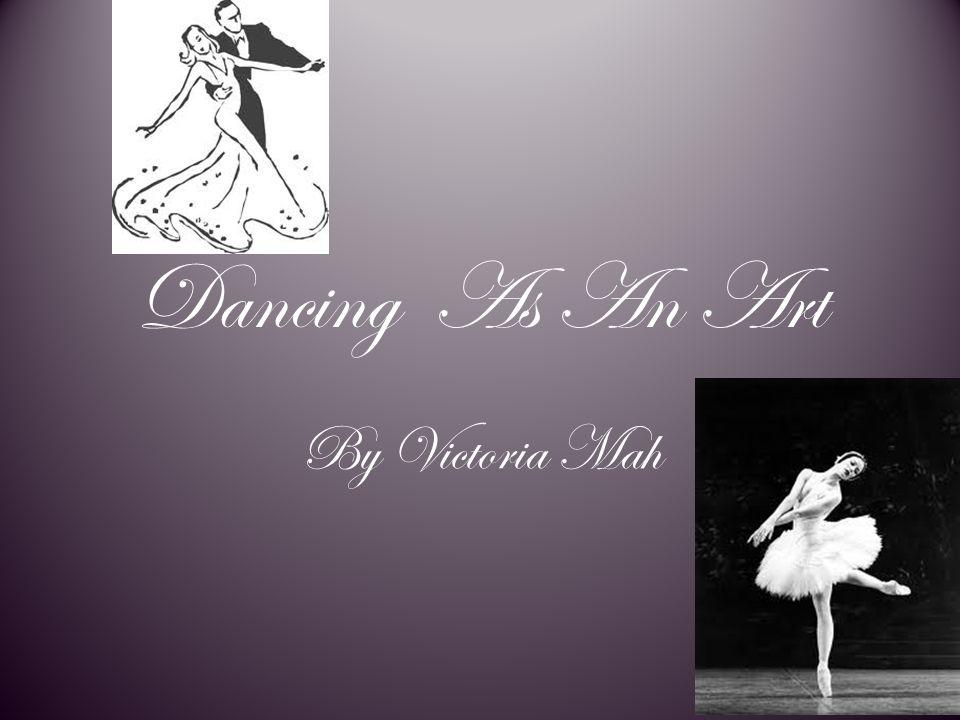 Dancing As An Art By Victoria Mah