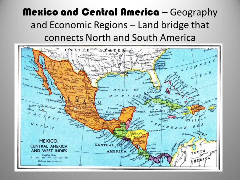 Mexico And Central America Geography And Economic Regions Land - Map of mexico and central america