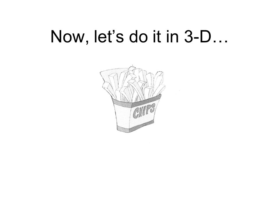 Now, let's do it in 3-D…