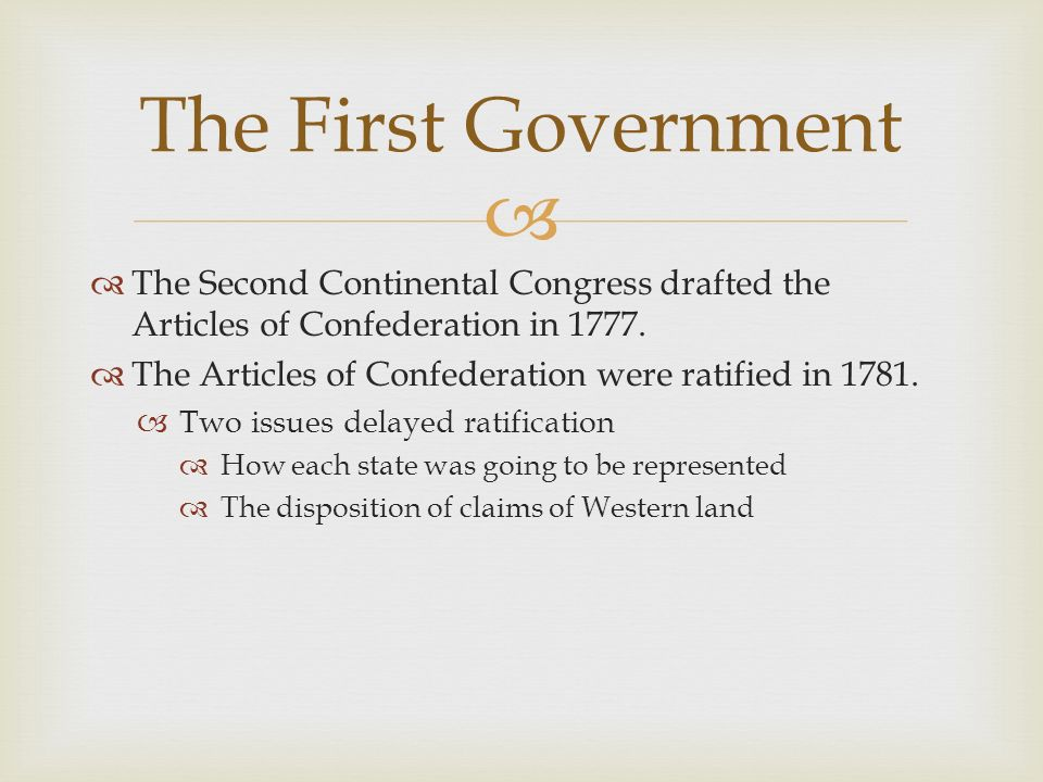   The Second Continental Congress drafted the Articles of Confederation in 1777.