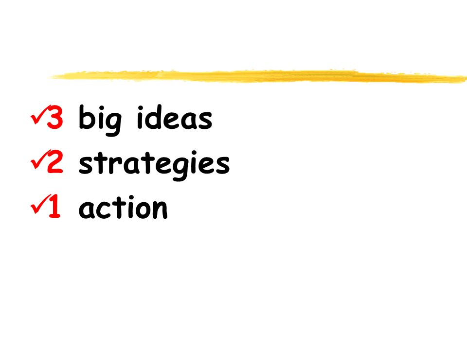 3 big ideas 2 strategies 1 action
