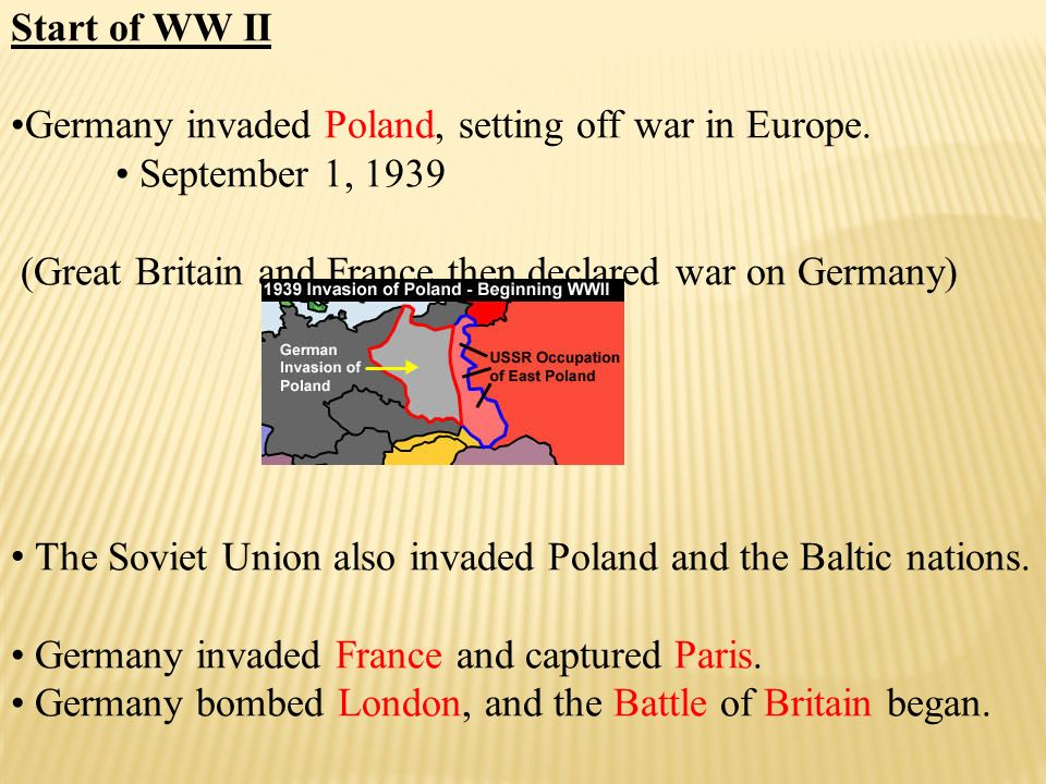 Start of WW II Germany invaded Poland, setting off war in Europe.