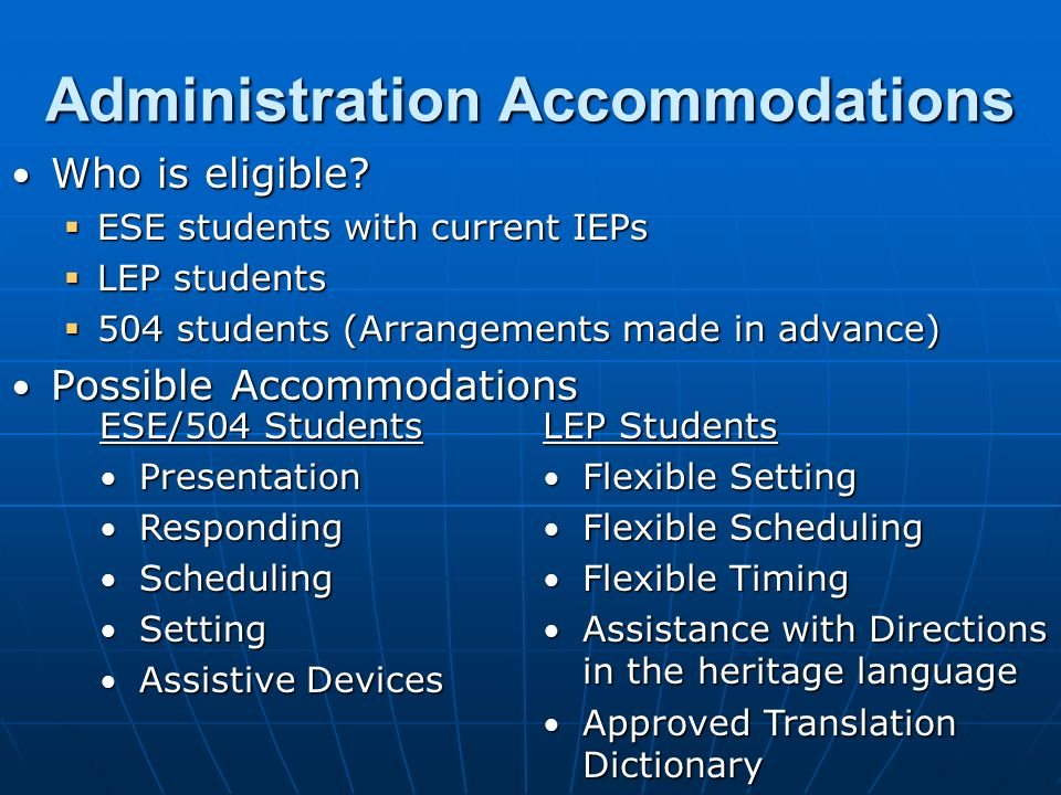 Administration Accommodations Who is eligible. Who is eligible.