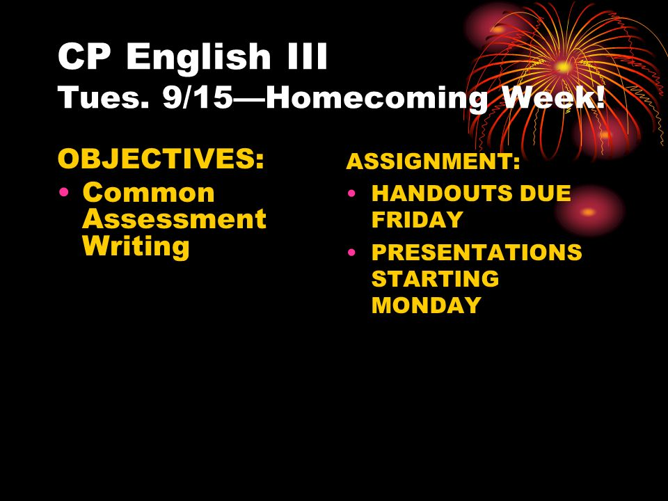 CP English III Tues. 9/15—Homecoming Week.