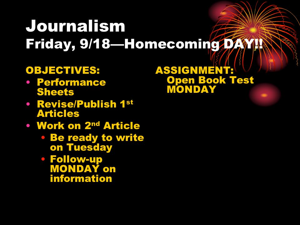 Journalism Friday, 9/18—Homecoming DAY!.