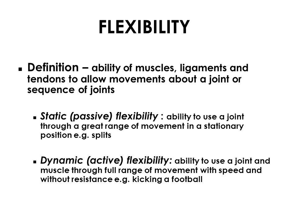12 FLEXIBILITY Definition ...