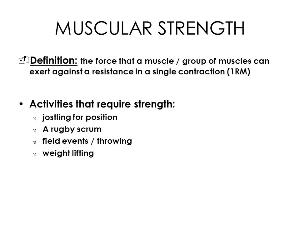 4 MUSCULAR STRENGTH   Definition: ...