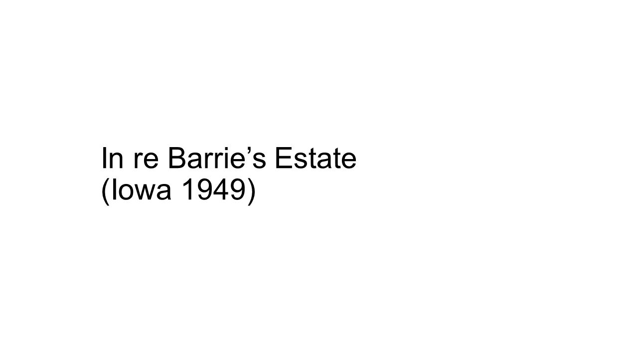 In re Barrie's Estate (Iowa 1949)