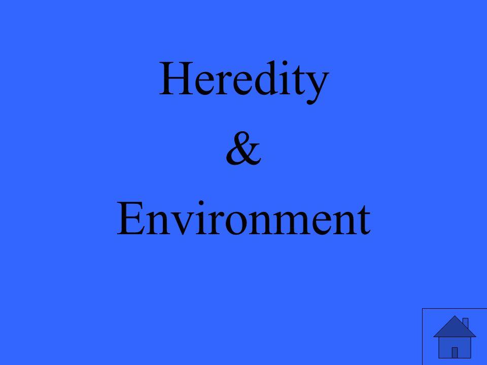 Heredity & Environment