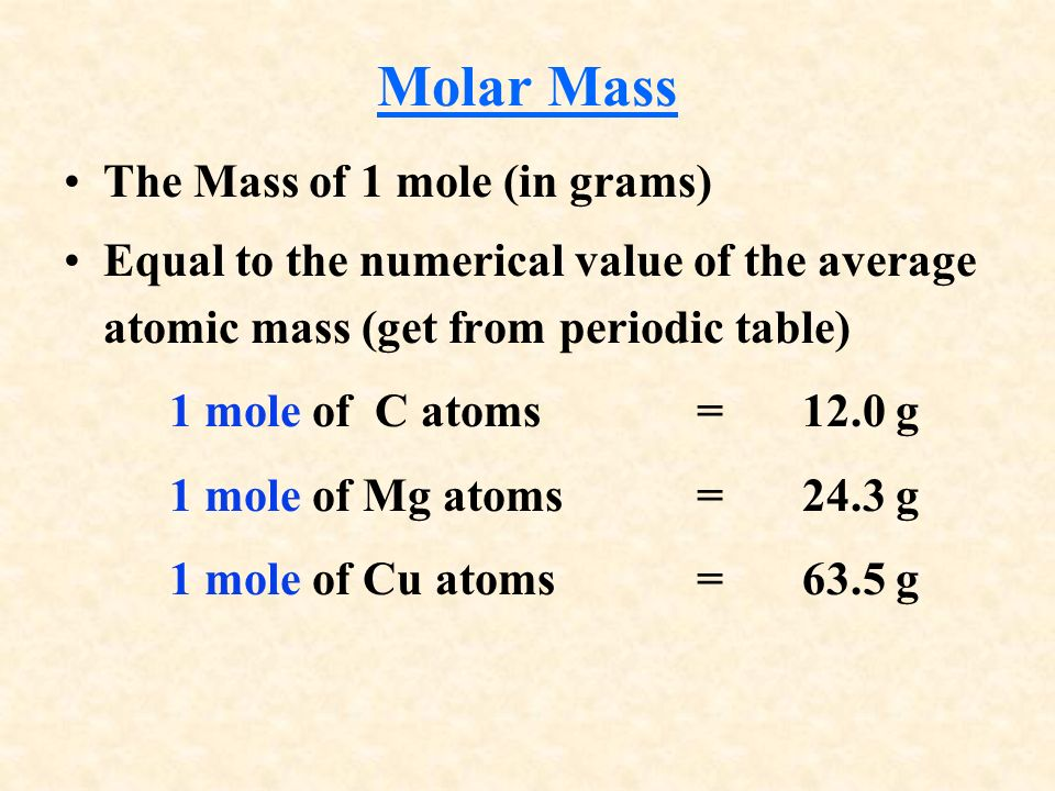 = 6.02 x M&M's = 6.02 x C atoms = 6.02 x H 2 O molecules = 6.02 x NaCl molecules Note again the number is always the same but the mass can be different A Mole of Particles A Mole of Particles Contains 6.02 x particles 1 mole M&M's 1 mole C 1 mole H 2 O 1 mole NaCl