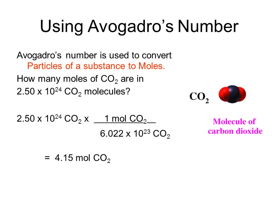 Using Avogadro's Number Avogadro's number is used to convert Particles of a substance to Moles.