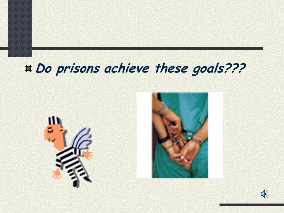 PRISONS AS INSTITUTIONS FOR SOCIAL CONTROL The main purpose of prisons are: Intended to cause hardship as a form of punishment A way to remove dangerous individuals from society Seen as a deterrent to discourage criminals and would-be criminals from breaking the law To rehabilitate the offender through training and counselling