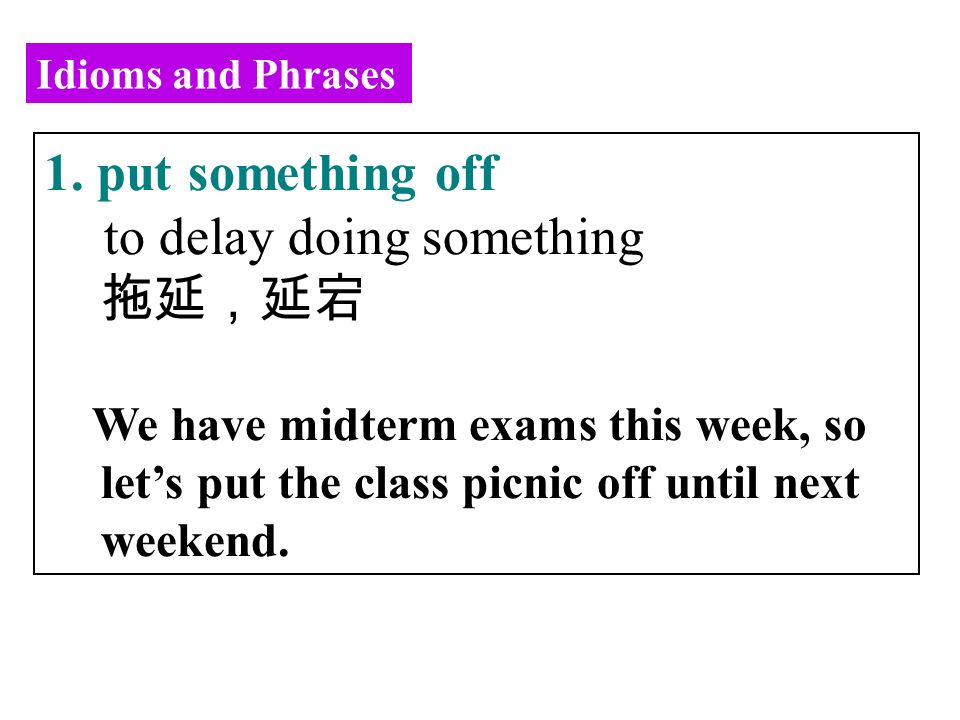Idioms and Phrases 1.