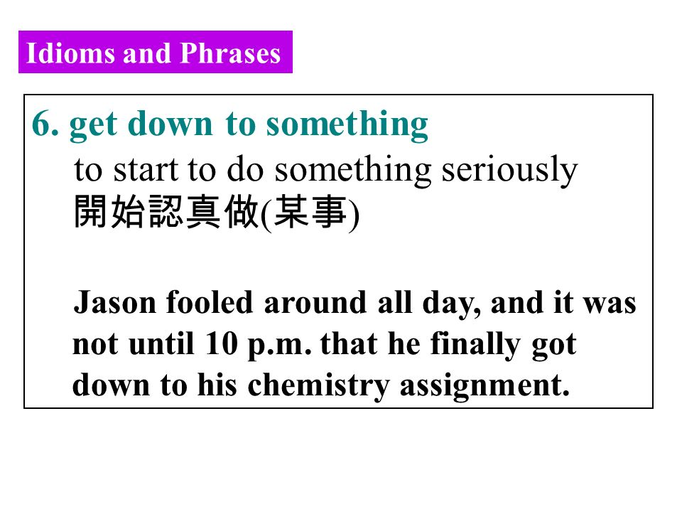 Idioms and Phrases 6.