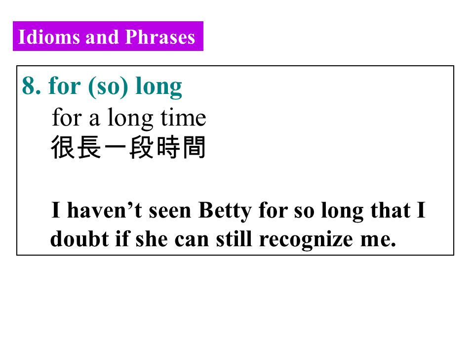 Idioms and Phrases 8.