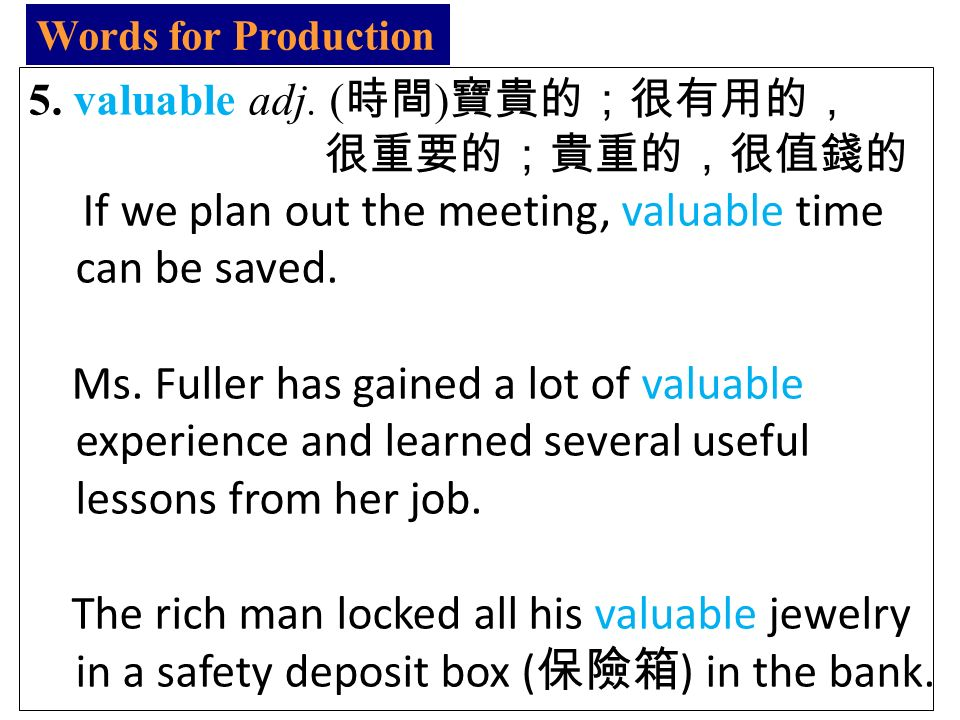 Words for Production 5. valuable adj.