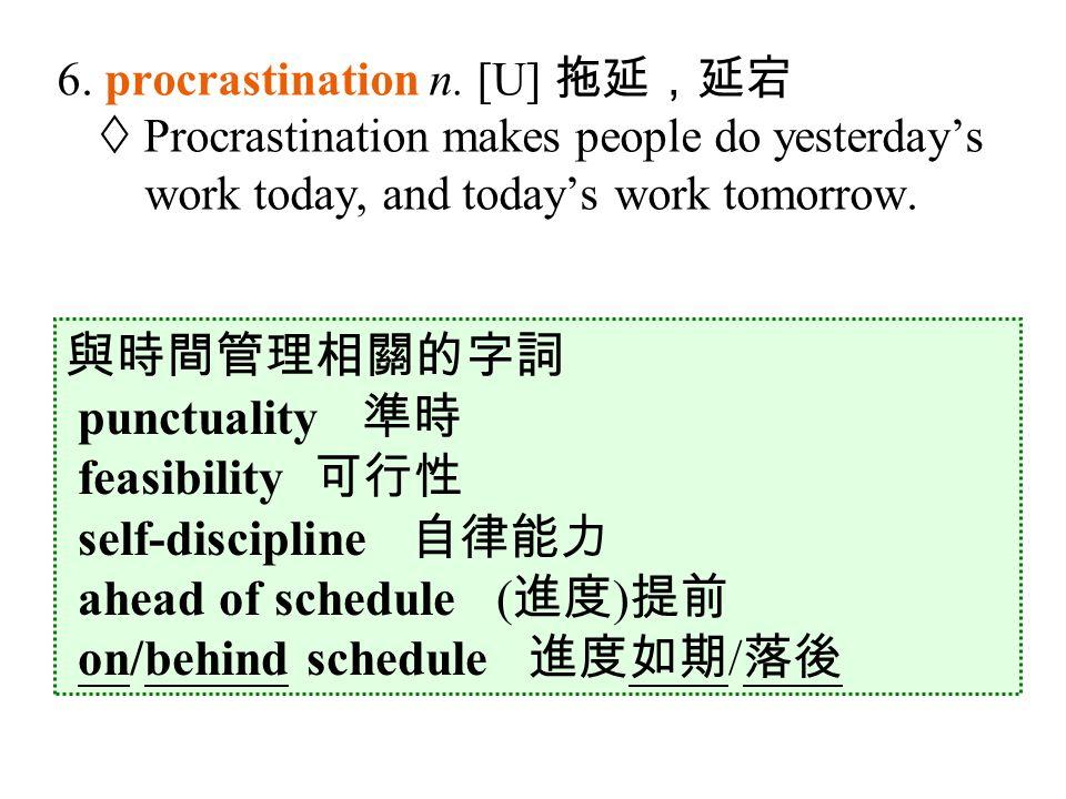 6. procrastination n.