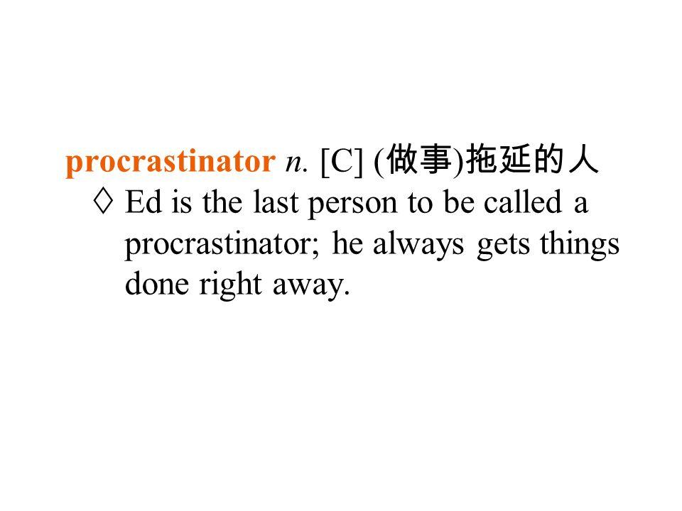 procrastinator n.