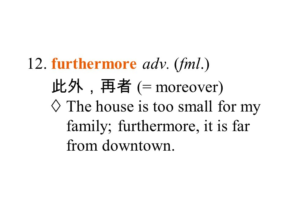 12. furthermore adv.