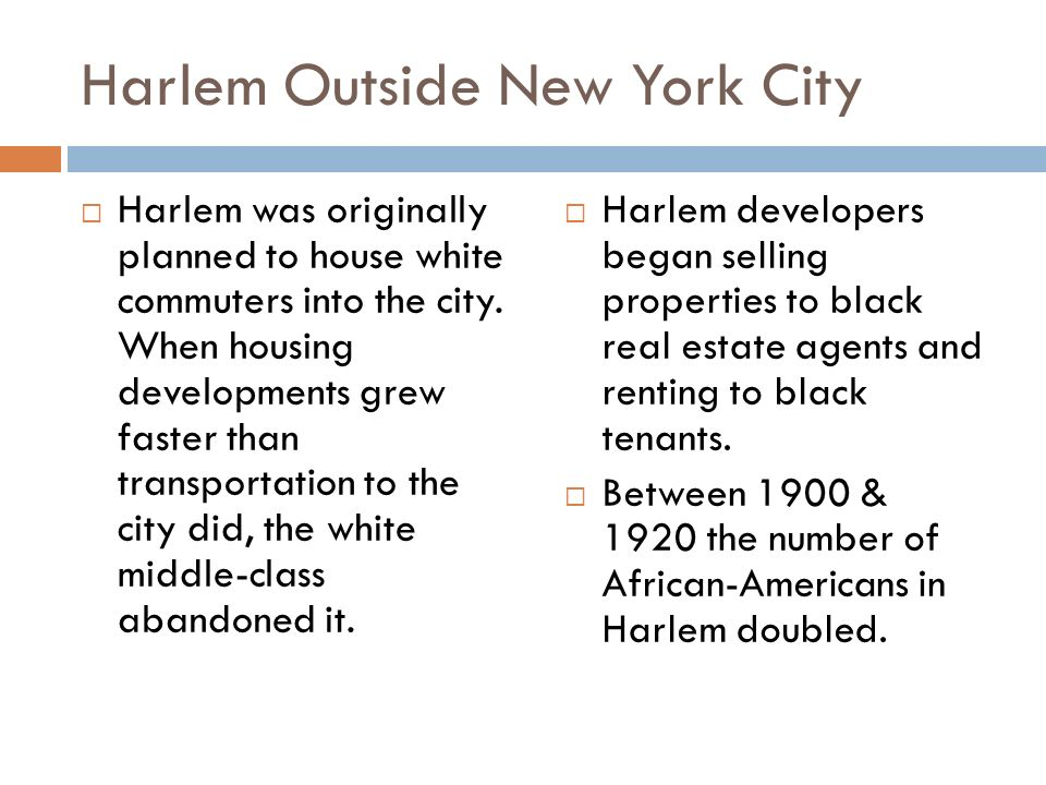 Harlem Outside New York City  Harlem was originally planned to house white commuters into the city.