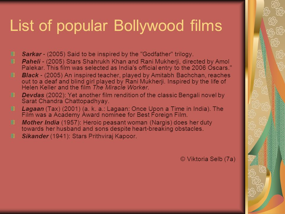 List of popular Bollywood films Sarkar - (2005) Said to be inspired by the Godfather trilogy.