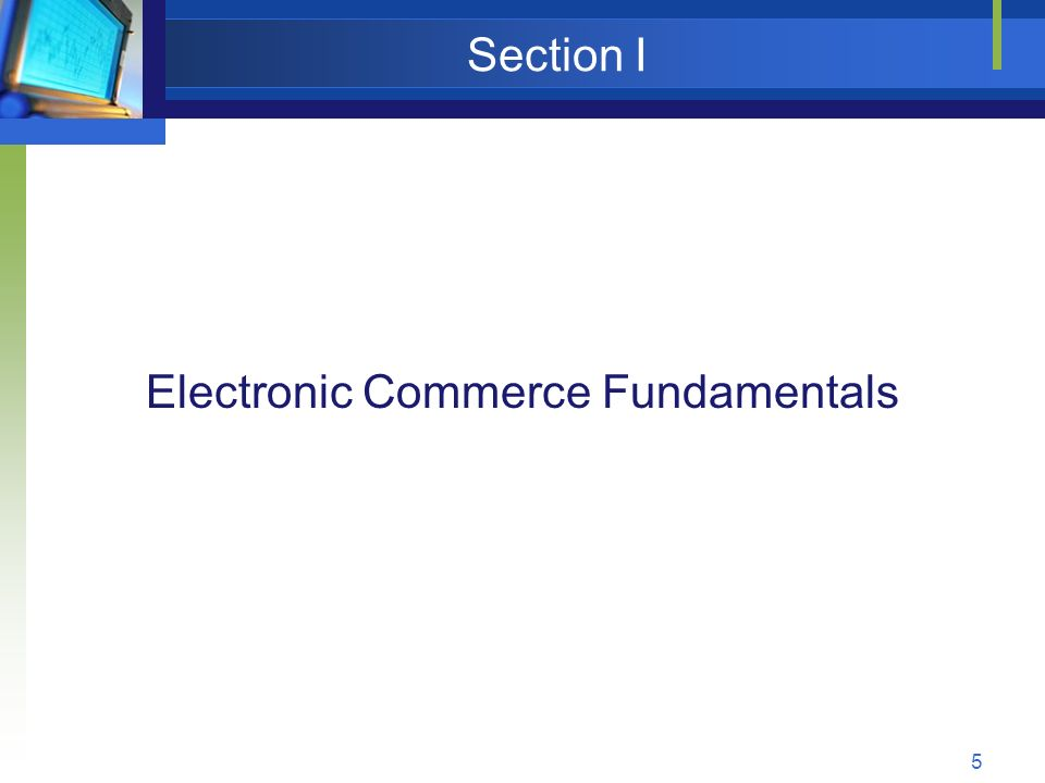 5 Section I Electronic Commerce Fundamentals