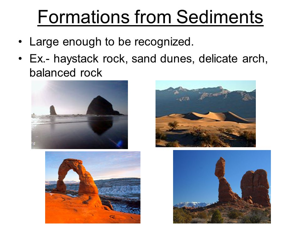Formations from Sediments Large enough to be recognized.