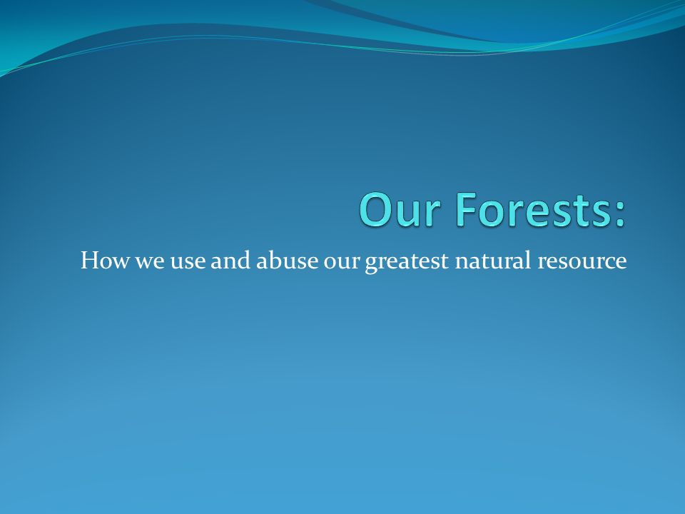How we use and abuse our greatest natural resource